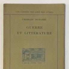 Libros antiguos: GUERRE ET LITTÉRATURE. CONFÉRENCE FAITE LE 13 JANVIER 1920 A LA MAISON DES AMIS DES LIVRES. - DUHAME. Lote 123183039