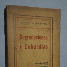 Libros antiguos: DEGRADACIONES Y COBARDIAS. JOSÉ NAKENS.. Lote 180391017