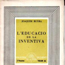 Libros antiguos: JOAQUIM RUYRA : L' EDUCACIÓ DE LA INVENTIVA (ROSA DELS VENTS, 1938) CATALÁN. Lote 180484232
