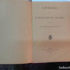 Libros antiguos: GUILLEN ROBLES ... CATALOGO DE LOS MANUSCRITOS ARABES EXISTENTES EN LA BIBLIOTECA NACIONAL ... 1889. Lote 180487285