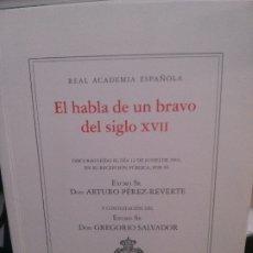 Libros antiguos: EL HABLA DE UN BRAVO DEL SIGLO XVII, REAL ACADEMIA ESPAÑOLA.. Lote 180959738