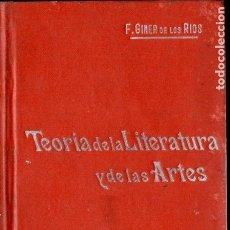 Libros antiguos: F. GINER DE LOS RÍOS : TEORÍA DE LA LITERATURA Y DE LAS ARTES (MANUALES SOLER, C. 1920). Lote 181166698
