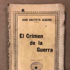 Libros antiguos: EL CRIMEN DE LA GUERRA. JUAN BAUTISTA ALBERDI. JUAN PALUMBO EDITOR 1915 (BUENOS AIRES).. Lote 181457471