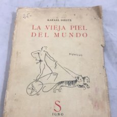 Libros antiguos: LA VIEJA PIEL DEL MUNDO - RAFAEL DIESTE - ENSAYO SOBRE TEATRO - 1ª ED. 1936 PORTADA SUELTA. Lote 181549122