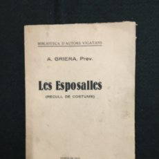 Libros antiguos: A. GRIERA, PREV. LES ESPOSALLES (RECULL DE COSTUMS). GAZETA DE VICH. 1925. 1ª EDICIÓN.. Lote 181886021