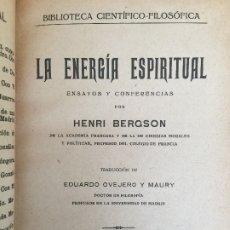 Libros antiguos: LA ENERGIA ESPIRITUAL - HENRI BERGSON - DANIEL JORRO EDITOR, 1928 - ENCUADERNADO EN TAPA DURA - GCH. Lote 182575881
