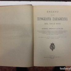 Libros antiguos: MANUEL JIMENEZ CATALAN ... ENSAYO DE UNA TIPOGRAFIA ZARAGOZANA DEL SIGLO XVIII ... 1929. Lote 182895747