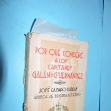 Libros antiguos: POR QUÉ CONDENÉ A LOS CAPITANES GALÁN Y GARCÍA HERNÁNDEZ. CASADO GARCÍA, JOSÉ. MADRID 1935. Lote 182938560