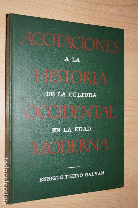ACOTACIONES A LA HISTORIA DE LA CULTURA OCCIDENTAL EN LA EDAD MODERNA. ENRIQUE TIERNO GALVAN (Libros antiguos (hasta 1936), raros y curiosos - Literatura - Ensayo)