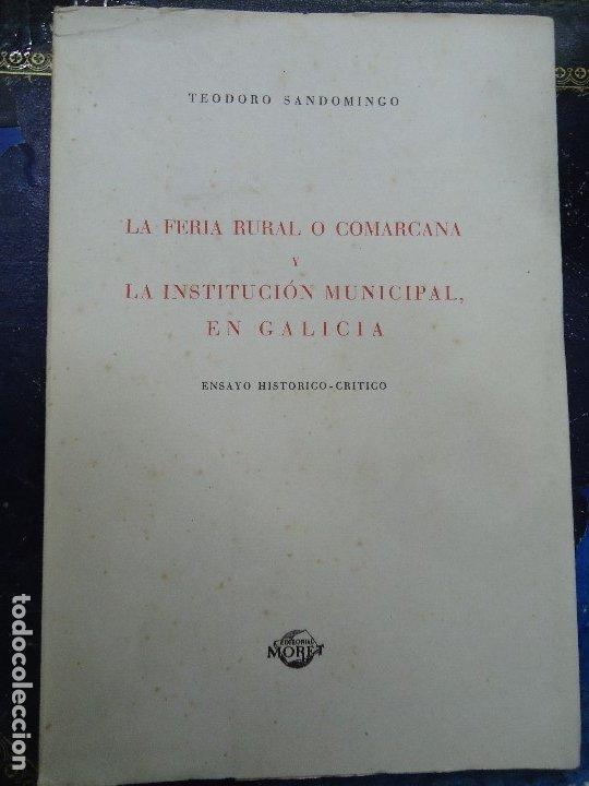 LA FERIA RURAL O COMARCANA Y LA INSTITUCION MUNICIPAL EN GALICIA 1960 TEODORO SANDOMINGO (Libros antiguos (hasta 1936), raros y curiosos - Literatura - Ensayo)