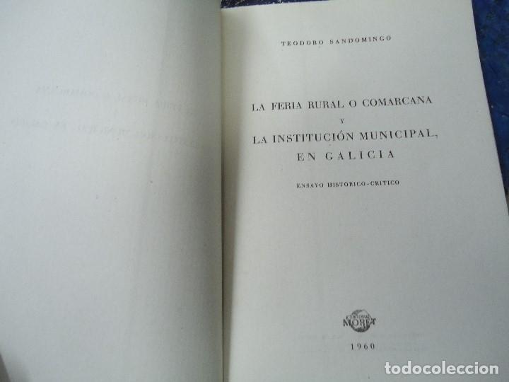 Libros antiguos: LA FERIA RURAL O COMARCANA Y LA INSTITUCION MUNICIPAL EN GALICIA 1960 TEODORO SANDOMINGO - Foto 3 - 218141911