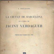 Libros antiguos: LA CIUTAT DE BARCELONA EN L' OBRA DE JACINT VERDAGUER / A. ESCLASANS. BCN : GENERALITAT, 1937. . Lote 184167291