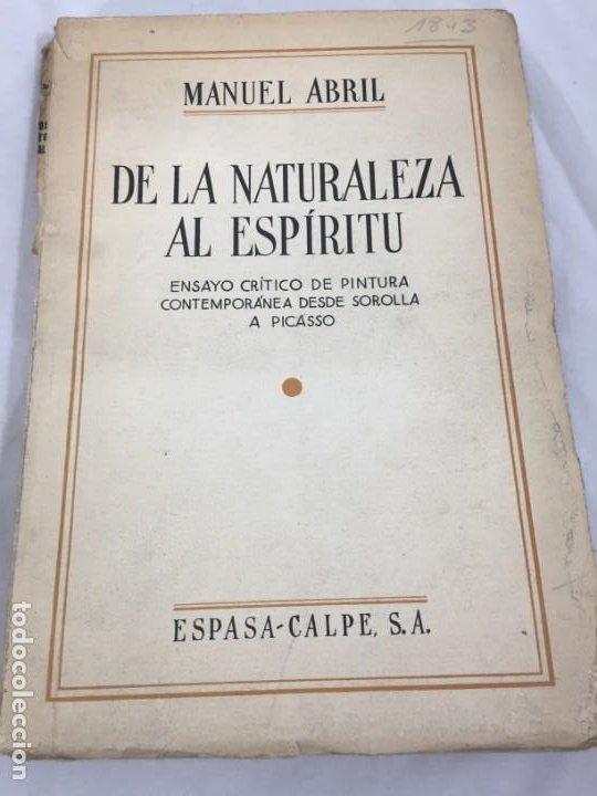 Libros antiguos: De la naturaleza al espíritu. 1935. 1ª Edición, Manuel Abril con firma y dedicatoria del autor - Foto 2 - 184341518
