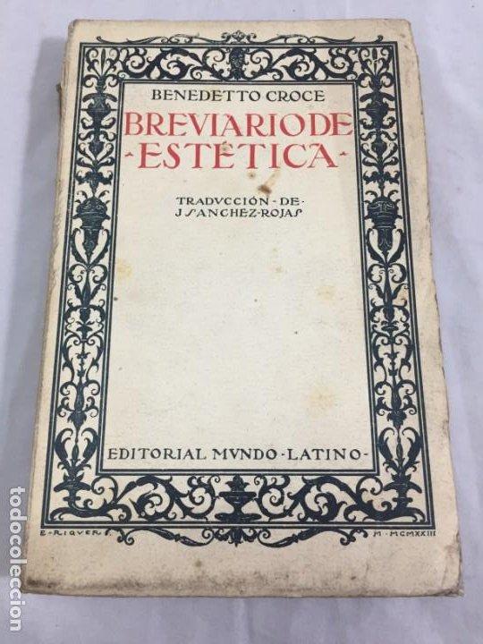 BREVIARIO DE ESTETICA BENEDETTO CROCE MUNDO LATINO EX LIBRIS RUFINO AGUIRRE IBAÑEZ (Libros antiguos (hasta 1936), raros y curiosos - Literatura - Ensayo)