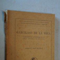 Libri antichi: GARCILASO DE LA VEGA. MARGOT ARCE BLANCO. 1930. Lote 184525915