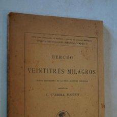 Libros antiguos: BERCEO. VEINTITRES MILAGROS. EDICIÓN DE CAARROL MARDEN. 1929. Lote 184594498