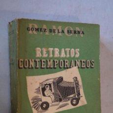 Libros antiguos: RETRATOS CONTEMPORANEOS. RAMON GOMEZ DE LA SERNA.. Lote 184594915