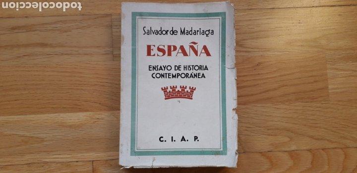 ESPAÑA, ENSAYO DE HISTORIA CONTEMPORANEA, SALVADOR DE MADARIAGA, (Libros antiguos (hasta 1936), raros y curiosos - Literatura - Ensayo)