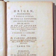 Libros antiguos: ANDRES, CARLOS - ORÍGEN, PROGRESOS Y ESTADO ACTUAL DE TODA LA LITERATURA. TOMO VII - MADRID 1795. Lote 185972793