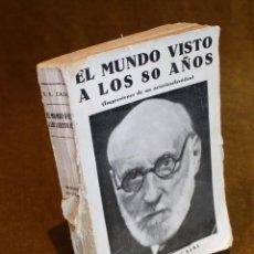 Libros antiguos: EL MUNDO VISTO A LOS 80 AÑOS,SANTIAGO RAMÓN Y CAJAL,!934.. Lote 185974248
