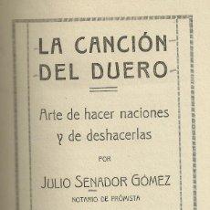 Libros antiguos: FROMISTA. LA CANCIÓN DEL DUERO, ARTE DE HACER NACIONES Y DE DESHACERLAS. VALLADOLID,1919, 296 PÁG.. Lote 186080513