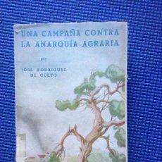 Libros antiguos: UNA CAMPAÑA CONTRA LA ANARQUIA AGRARIA JOSE RODRIGUEZ DE CUETO. Lote 186262646
