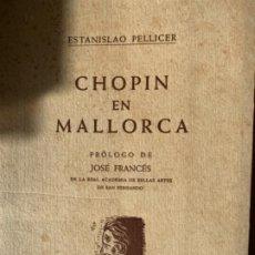 Libros antiguos: CHOPIN EN MALLORCA. Lote 189091421