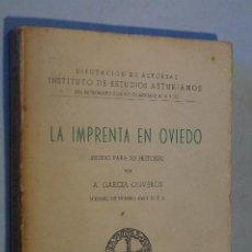 Libros antiguos: LA IMPRENTA EN OVIEDO. A. GARCIA OLIVEROS. 1956. Lote 189328212