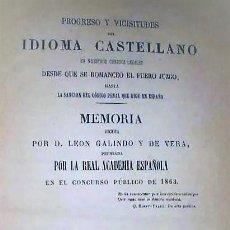 Libros antiguos: PROGRESO Y VICISITUDES DEL IDIOMA CASTELLANO EN NUESTROS CUERPOS LEGALES DESDE QUE....(1863). Lote 189962752