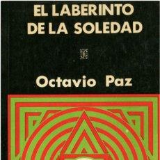 Libros antiguos: OCTAVIO PAZ - EL LABERINTO DE LA SOLEDAD - FONDO DE CULTURA ECONOMICA - MEXICO 1976. Lote 190090188