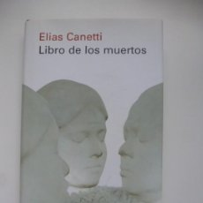 Libros antiguos: LIBRO DE LOS MUERTOS. ELÍAS CANETTI. CÍRCULO DE LECTORES / GALAXIA GUTENBERG. IMPECABLE. Lote 190896232