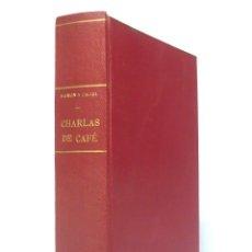 Libros antiguos: 1932 - SANTIAGO RAMÓN Y CAJAL: CHARLAS DE CAFÉ. PENSAMIENTOS, ANÉCDOTAS Y CONFIDENCIAS - TELA. Lote 191447737