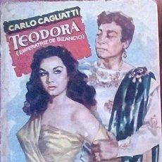 Libros antiguos: TEODORA. EMPERATRIZ DE BIZANCIO. COLECCION POPULAR. CARLO CAGLIATTI. 1957. Lote 191504738