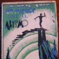 Libros antiguos: EL PUENTE SOBRE EL ABISMO 1932. Lote 191541931