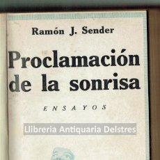 Libros antiguos: SENDER, RAMÓN J. PROCLAMACIÓN DE LA SONRISA. ENSAYOS. . Lote 191866607