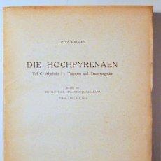 Libros antiguos: KRÜGER, FRITZ - DIE HOCHPYRENÄEN TEIL C, ABSCHITT I: TRANSPORT UND TRANSPORTGERÄT. - BARCELONA 1936. Lote 192452225