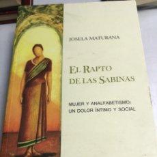 Libros antiguos: LIBRO - EL RAPTO DE LAS SABINAS - JOSELA MATURANA . Lote 192874993