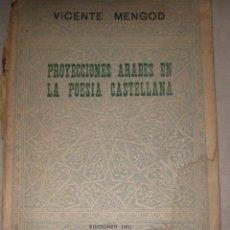 Livros antigos: PROYECCIONES ÁRABES EN LA POESÍA CASTELLANA - MENGOD, VICENTE (1908 - 1993). Lote 193500516