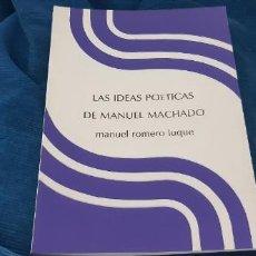 Libros antiguos: LIBRO DIPUTACIÓN SEVILLA 1992 IDEAS POÉTICAS DE MANUEL MACHADO MANUEL ROMERO. Lote 194198736