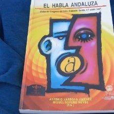 Libros antiguos: LIBRO EL HABLA ANDALUZA ACTAS DEL CONGRESO SEVILLA 1997 ANTONIO NARBONA Y MIGUEL ROPERO . Lote 194199281