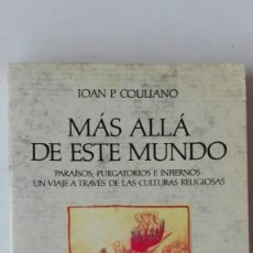 Libros antiguos: MÁS ALLÁ DE ESTE MUNDO. AUTOR: IOAN P. COULIANO. Lote 204719720
