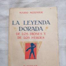 Libros antiguos: LA LEYENDA DORADA DE LOS DIOSES Y DE LOS HEROES MARIO MEUNIER AGUILAR, MADRID. .AÑOS 30. Lote 193949316