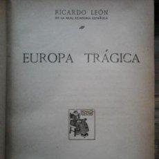 Libros antiguos: RICARDO LEÓN, EUROPA TRÁGICA, 1917. Lote 194966136