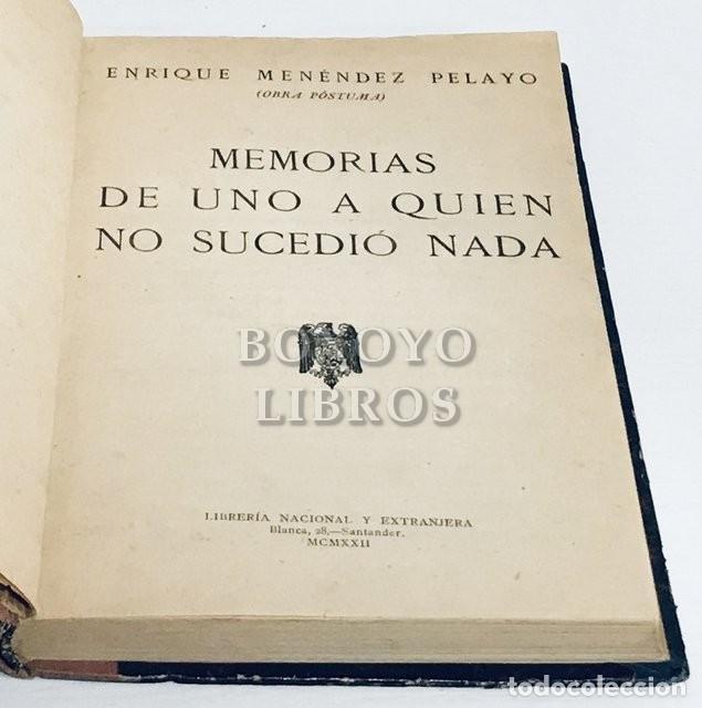 Libros antiguos: MENÉNDEZ PELAYO, Enrique. Memorias de uno a quien no sucedió nada - Foto 2 - 195077477