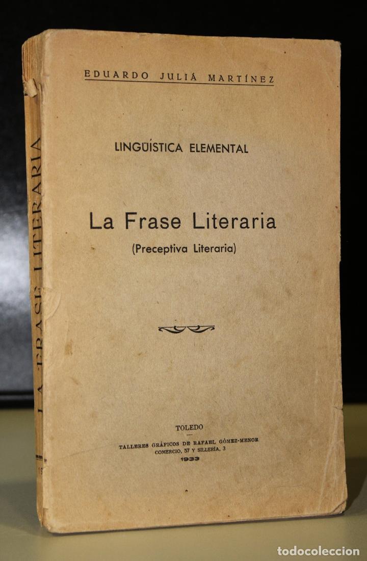 LINGÜÍSTICA ELEMENTAL. LA FRASE LITERARIA (PRECEPTIVA LITERARIA). (Libros antiguos (hasta 1936), raros y curiosos - Literatura - Ensayo)