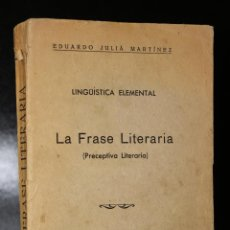Libros antiguos: LINGÜÍSTICA ELEMENTAL. LA FRASE LITERARIA (PRECEPTIVA LITERARIA).. Lote 195129358