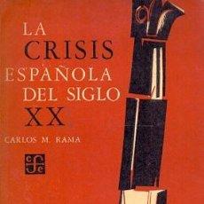 Libros antiguos: LA CRISIS ESPAÑOLA DEL SIGLO XX. CARLOS M. RAMA. . Lote 195134677
