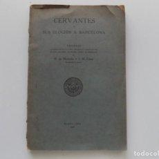 Libros antiguos: LIBRERIA GHOTICA. M. DE MONTOLIU. CERVANTES Y SUS ELOGIOS A BARCELONA. 1928. 1A EDICIÓN. Lote 195182007
