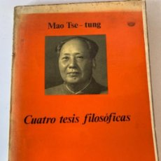 Libros antiguos: CUATRO TESIS FILOSÓFICAS, MAO TSE-TUNG. Lote 195250282
