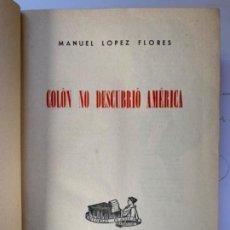 Libros antiguos: COLÓN NO DESCUBRIÓ AMÉRICA . Lote 195284461